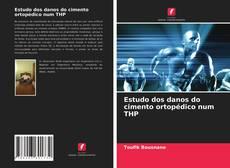 Capa do livro de Estudo dos danos do cimento ortopédico num THP