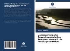 Buchcover von Untersuchung der Auswirkungen hoher Temperaturen auf die Pfirsichproduktion