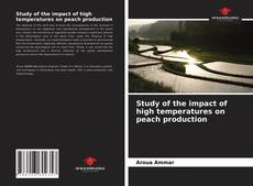 Bookcover of Study of the impact of high temperatures on peach production