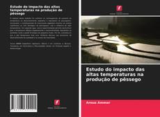Capa do livro de Estudo do impacto das altas temperaturas na produção de pêssego
