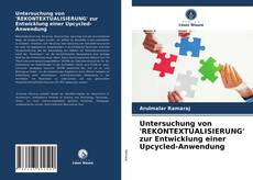 Untersuchung von 'REKONTEXTUALISIERUNG' zur Entwicklung einer Upcycled-Anwendung kitap kapağı