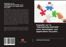 """Portada del libro de Enquête sur la """"RECONTUALISATION"""" pour développer une application recyclée."""