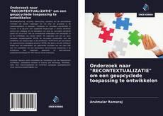 """Portada del libro de Onderzoek naar """"RECONTEXTUALIZATIE"""" om een geupcyclede toepassing te ontwikkelen"""