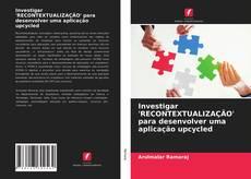 Portada del libro de Investigar 'RECONTEXTUALIZAÇÃO' para desenvolver uma aplicação upcycled