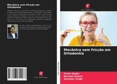 Portada del libro de Mecânica sem fricção em Ortodontia