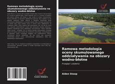 Bookcover of Ramowa metodologia oceny skumulowanego oddziaływania na obszary wodno-błotne