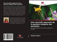 Обложка Une nouvelle approche de la gestion intégrée des parasites