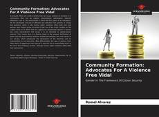 Borítókép a  Community Formation: Advocates For A Violence Free Vidal - hoz
