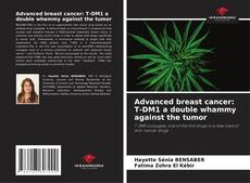 Bookcover of Advanced breast cancer: T-DM1 a double whammy against the tumor