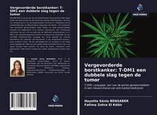 Bookcover of Vergevorderde borstkanker: T-DM1 een dubbele slag tegen de tumor
