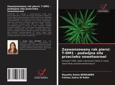 Bookcover of Zaawansowany rak piersi: T-DM1 - podwójna siła przeciwko nowotworowi
