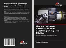 Copertina di Riprogettazione e automazione della macchina per le prove di fatica