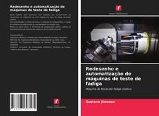 Borítókép a  Redesenho e automatização de máquinas de teste de fadiga - hoz