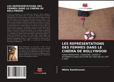 Bookcover of LES REPRÉSENTATIONS DES FEMMES DANS LE CINÉMA DE BOLLYWOOD