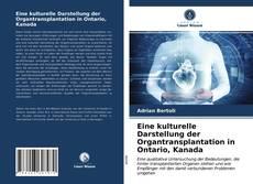 Bookcover of Eine kulturelle Darstellung der Organtransplantation in Ontario, Kanada
