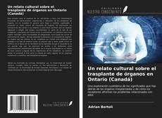 Portada del libro de Un relato cultural sobre el trasplante de órganos en Ontario (Canadá)