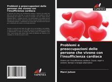 Portada del libro de Problemi e preoccupazioni delle persone che vivono con l'insufficienza cardiaca