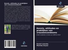 Bookcover of Kennis, attitudes en praktijken van vrouwencondooms