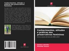 Capa do livro de Conhecimentos, atitudes e práticas dos preservativos femininos