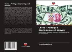 Bookcover of Chine - Politique économique et pouvoir