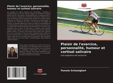 Portada del libro de Plaisir de l'exercice, personnalité, humeur et cortisol salivaire