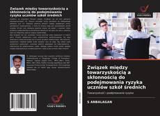 Portada del libro de Związek między towarzyskością a skłonnością do podejmowania ryzyka uczniów szkół średnich