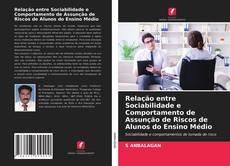 Borítókép a  Relação entre Sociabilidade e Comportamento de Assunção de Riscos de Alunos do Ensino Médio - hoz