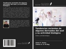 Borítókép a  Tendencias recientes de algunos derivados del azol y su actividad biológica - hoz