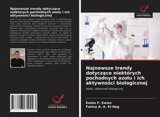 Borítókép a  Najnowsze trendy dotyczące niektórych pochodnych azolu i ich aktywności biologicznej - hoz