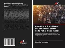 Portada del libro de Affrontare il problema del broadcast storm nelle reti ad hoc mobili
