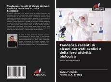 Borítókép a  Tendenze recenti di alcuni derivati azolici e della loro attività biologica - hoz