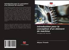 Bookcover of Introduction pour la conception d'un élément de machine