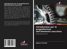 Обложка Introduzione per la progettazione dell'elemento macchina