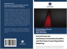 Buchcover von Auswirkung von Kohlefaserverbundwerkstoffen auf PLA beim Fused Deposition Modeling