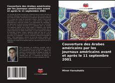 Capa do livro de Couverture des Arabes américains par les journaux américains avant et après le 11 septembre 2001