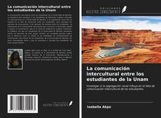 Portada del libro de La comunicación intercultural entre los estudiantes de la Unam