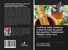 Bookcover of L'utilizzo delle medicine a base di erbe da parte dei guaritori tradizionali filippini come cura