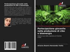 Partecipazione giovanile nella produzione di cibo e bioenergia kitap kapağı
