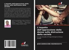 Bookcover of L'impatto dell'oppressione delle donne sulla distruzione della società