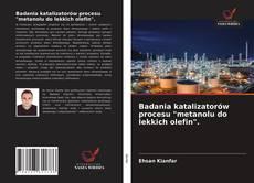 """Обложка Badania katalizatorów procesu """"metanolu do lekkich olefin""""."""
