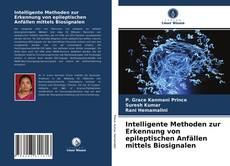 Bookcover of Intelligente Methoden zur Erkennung von epileptischen Anfällen mittels Biosignalen