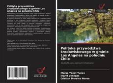 Borítókép a  Polityka przywództwa środowiskowego w gminie Los Angeles na południu Chile - hoz