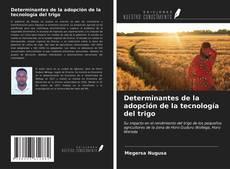 Bookcover of Determinantes de la adopción de la tecnología del trigo
