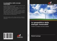 Copertina di La geopolitica delle energie rinnovabili