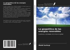 Portada del libro de La geopolítica de las energías renovables