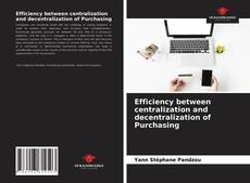 Bookcover of Efficiency between centralization and decentralization of Purchasing