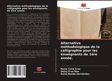 Bookcover of Alternative méthodologique de la calligraphie pour les enseignants de 1ère année.