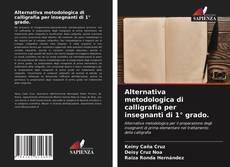 Bookcover of Alternativa metodologica di calligrafia per insegnanti di 1° grado.