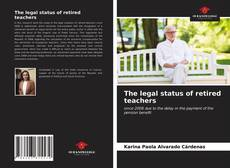 Bookcover of The legal status of retired teachers