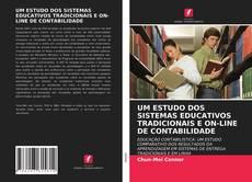 UM ESTUDO DOS SISTEMAS EDUCATIVOS TRADICIONAIS E ON-LINE DE CONTABILIDADE的封面